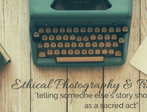 Ethical Photography & Travel Writing