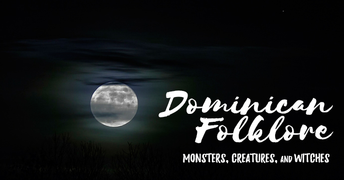 dominican-folkloric-monsters-creatures-legends-myths